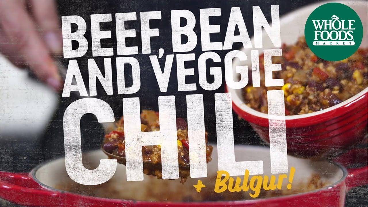 Beef, Bean and Veggie Chili + Bulgur | Recipes | Whole Food Markets