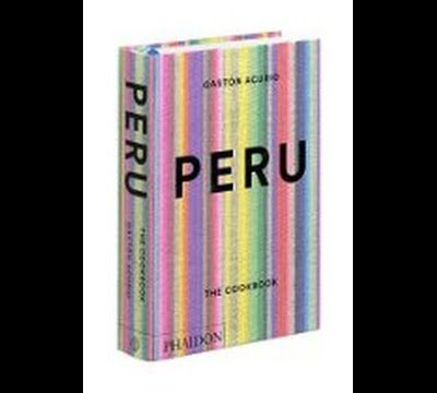 Read Peru: The Cookbook By Gastón Acurio EBOOK