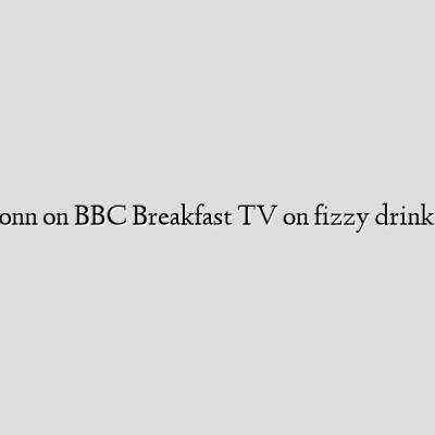 Eamonn on BBC Breakfast TV on fizzy drinks tax