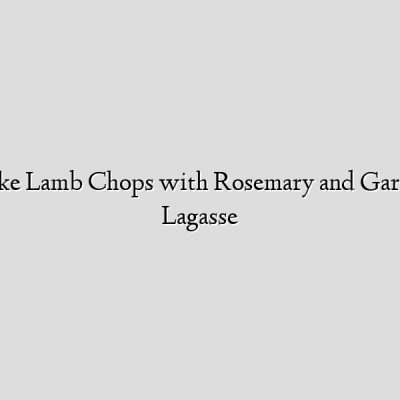 How to Make Lamb Chops with Rosemary and Garlic  – Emeril Lagasse