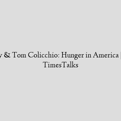 Rachael Ray & Tom Colicchio: Hunger in America   Interview   TimesTalks