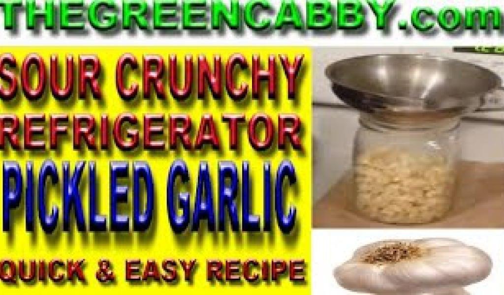 SOUR CRUNCHY REFRIGERATOR PICKLED GARLIC – NO CANNING NEEDED 4 GARLIC PICKLE RECIPE
