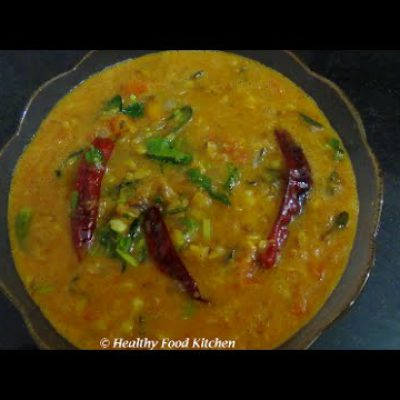 Spicy Dal Recipe – Dal Tadka Recipe-Side dish for Chapati , Fried Rice By Healthy Food Kitchen