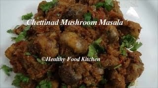 Chettinad Mushroom Masala Recipe-Side dish for Chapati,Curd Rice By Healthy Food Kitchen