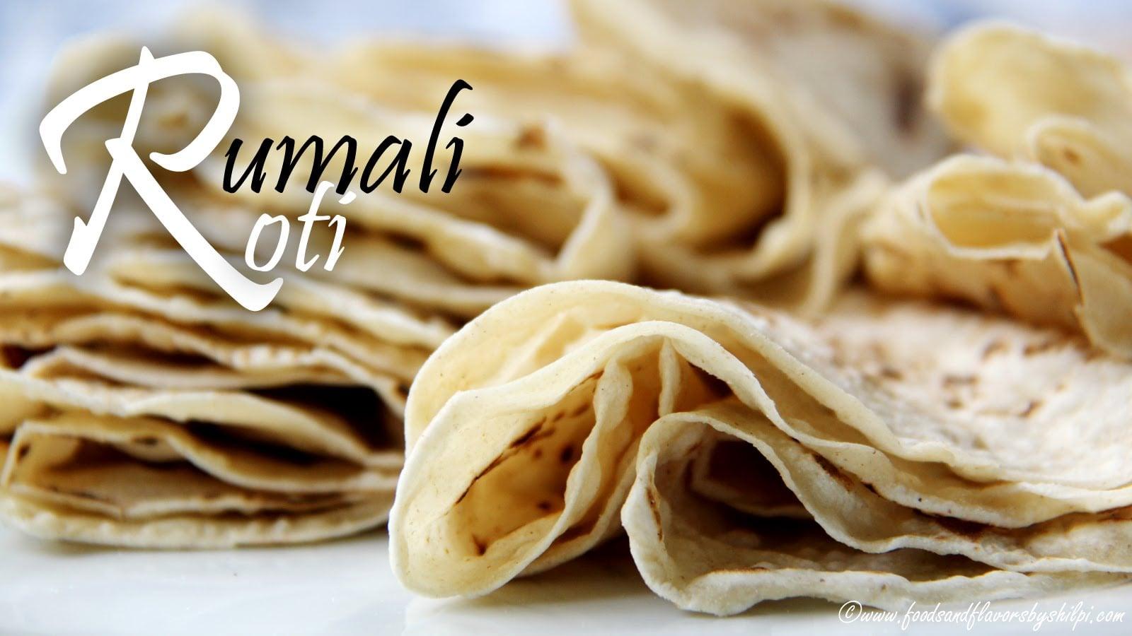 Rumali Roti Recipe | Soft Thin Roti Recipe | Indian Dinner Recipes | foodsandflavorsbyshilpi.com