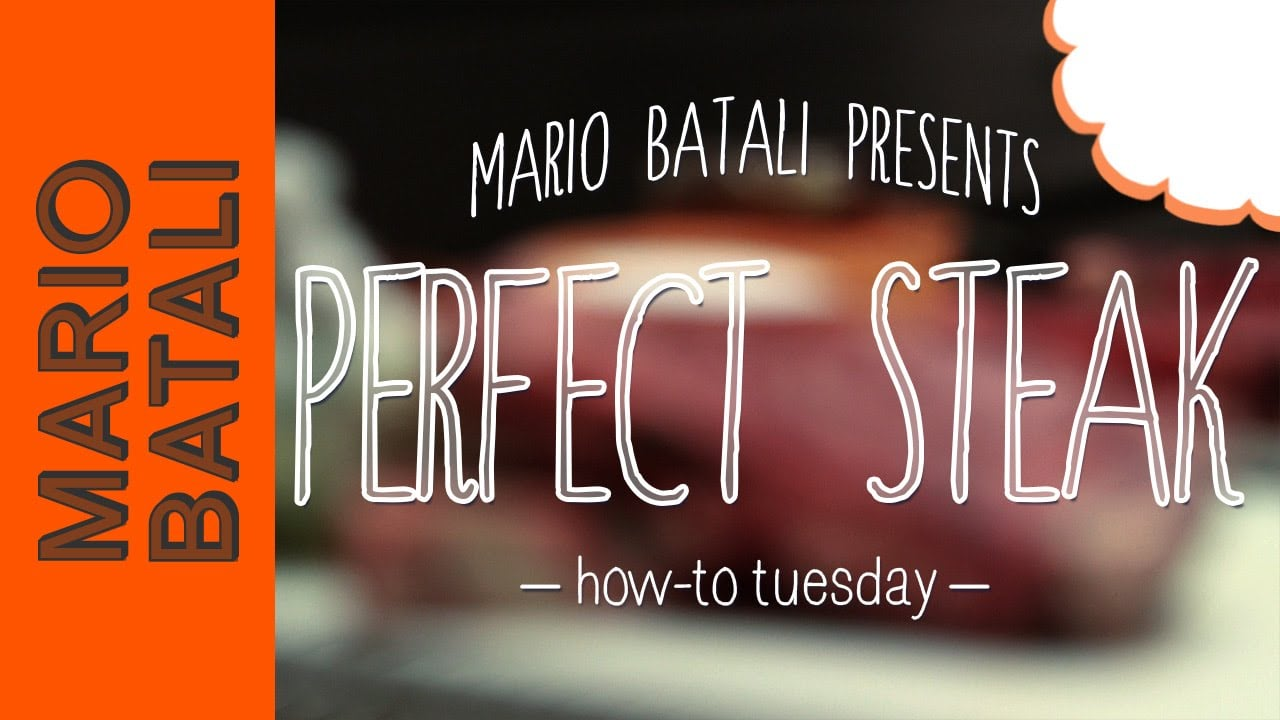 Mario Batali's How-To Tuesday: Perfect Steak