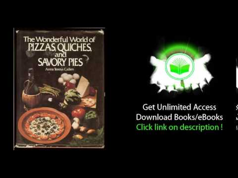 DOWNLOAD PDF The Wonderful World of Pizzas Quiches and Savory Pies