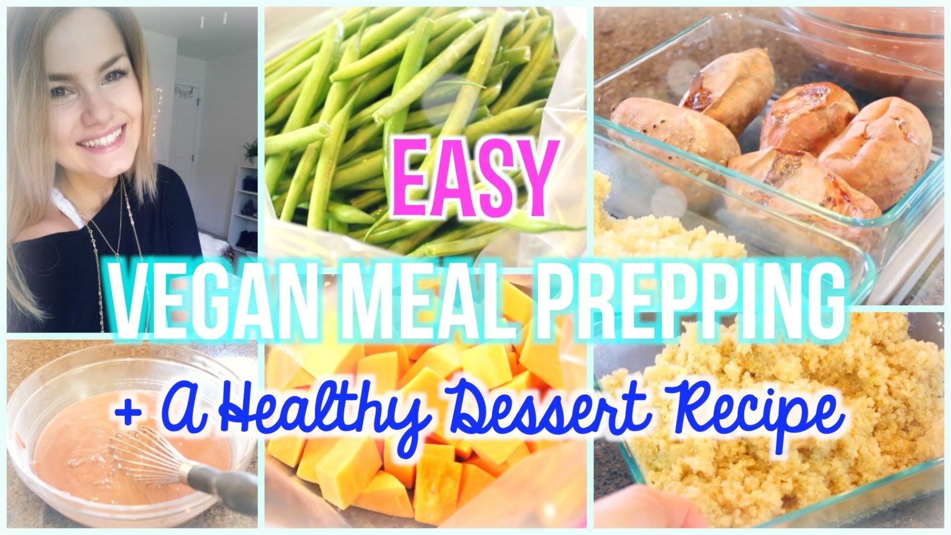 Easy Meal Prepping (Vegan & Gluten Free + a Healthy Dessert Recipe)