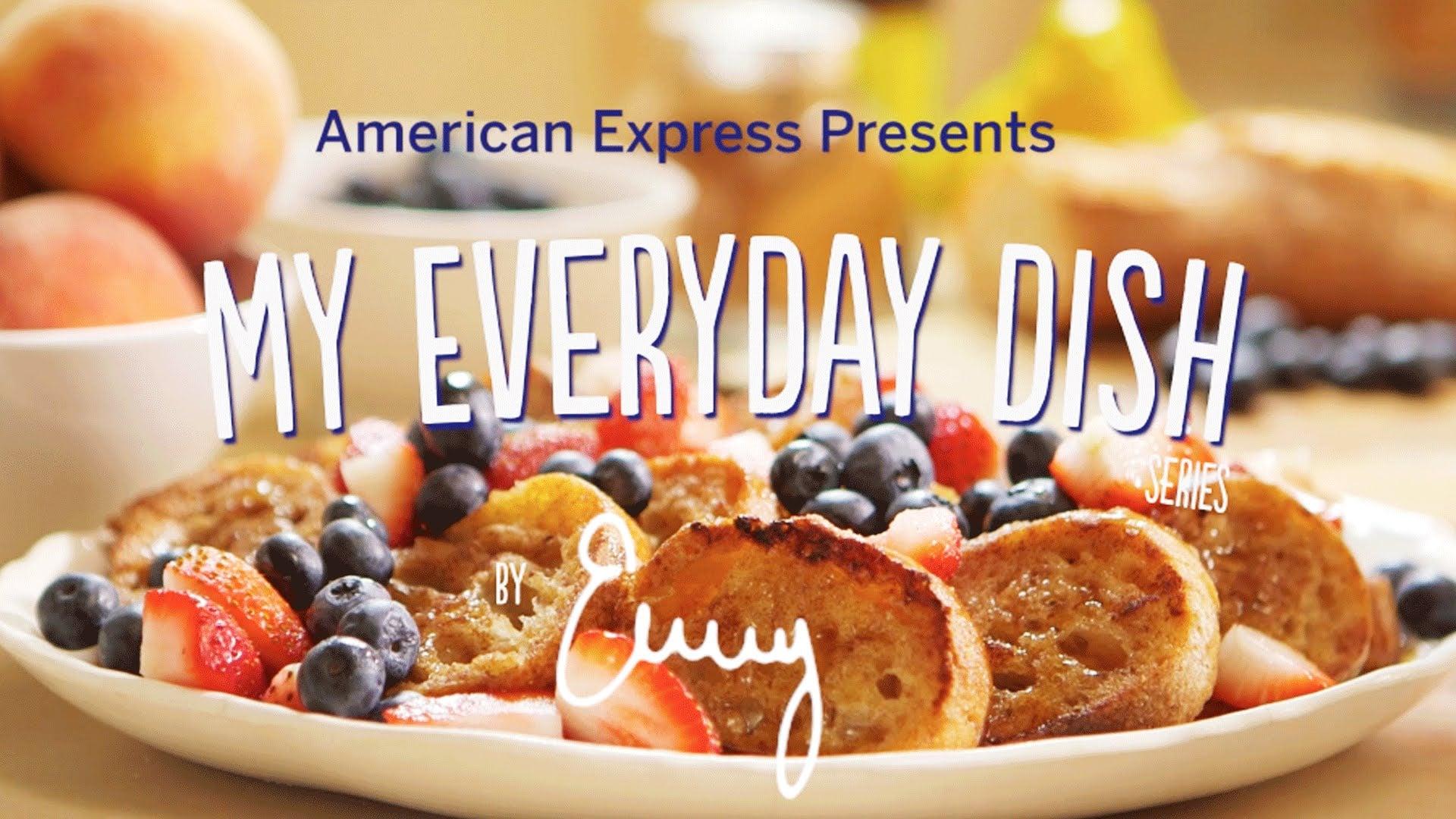 French Toast w/ Emmy | My EveryDay Dish