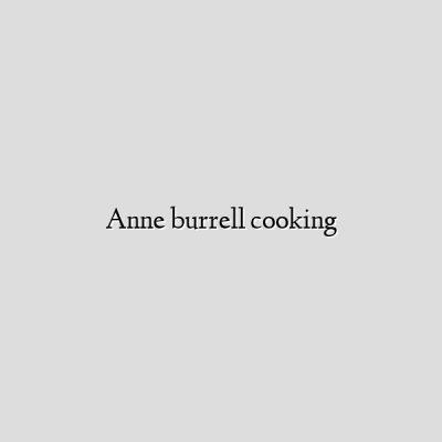 Anne burrell cooking