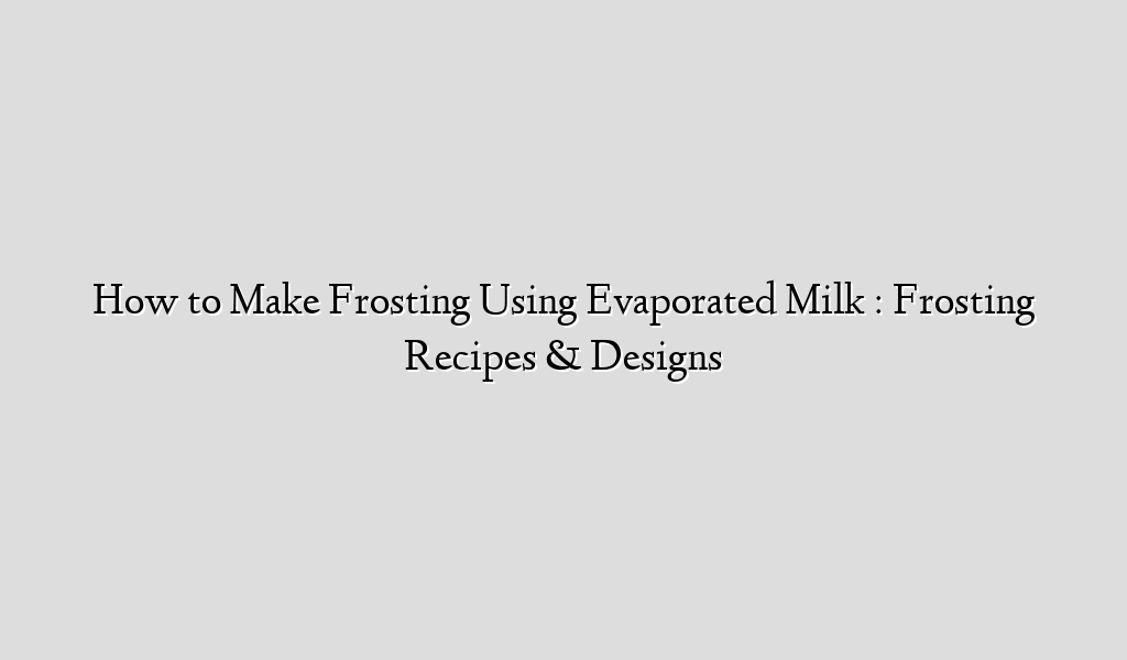 how to make frosting without milk