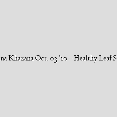 Khana Khazana Oct. 03 '10 – Healthy Leaf Salad