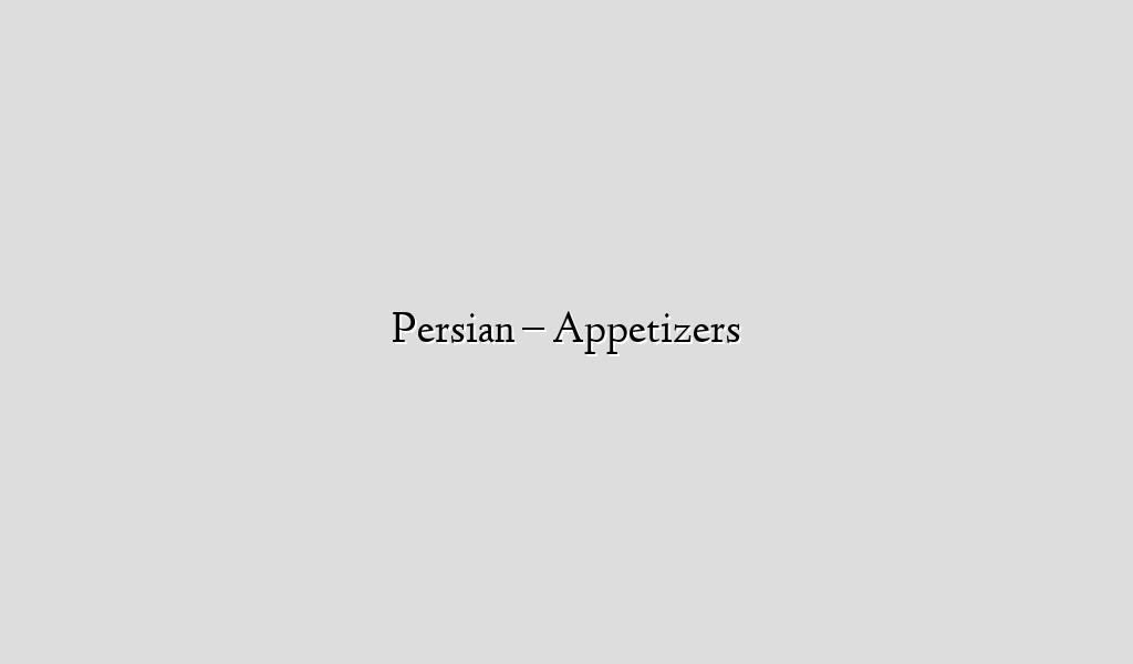 Persian – Appetizers