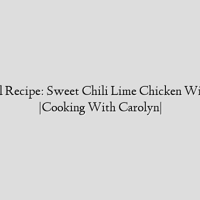 Super Bowl Recipe: Sweet Chili Lime Chicken Wings Recipe |Cooking With Carolyn|