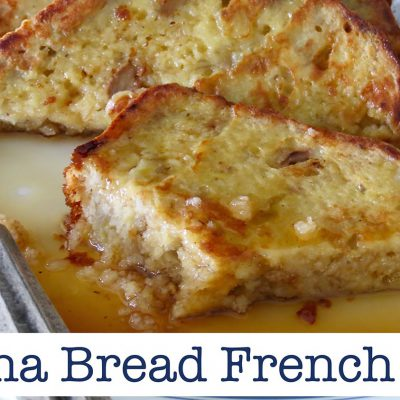 Banana Bread  French Toast – French Toast Recipe –The Frugal Chef