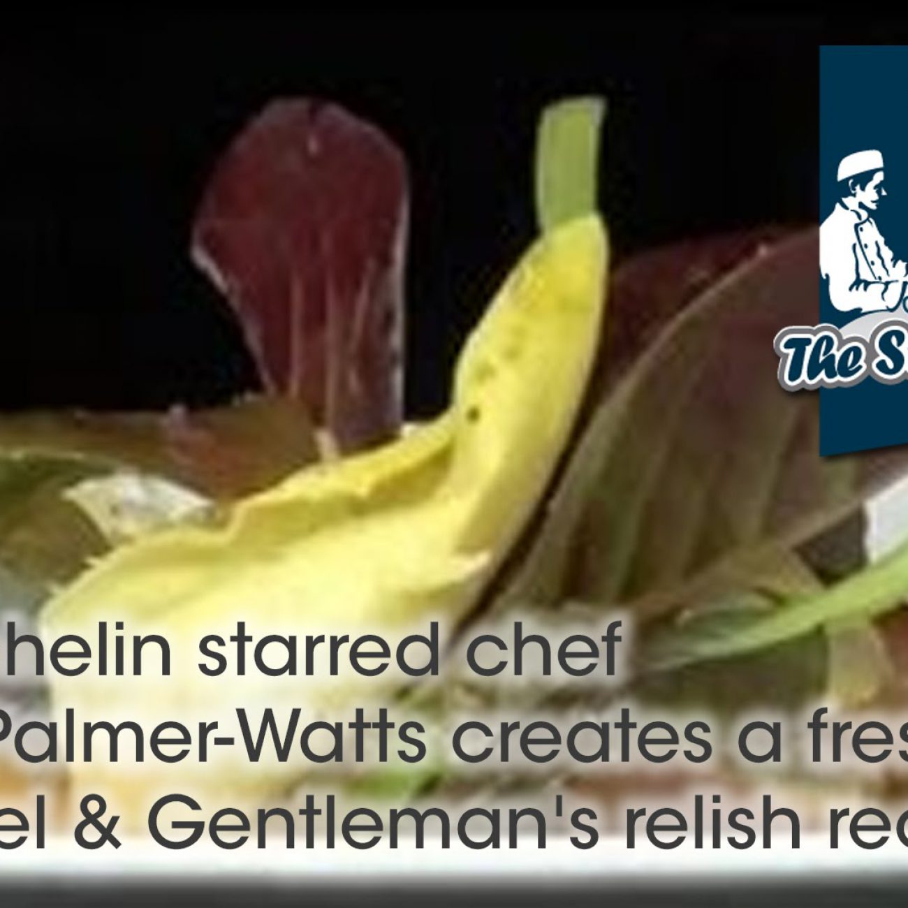 Two Michelin starred chef Ashley Palmer-Watts creates a fresh mackerel & Gentleman's relish recipe